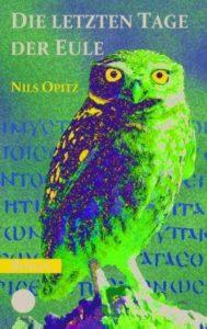 Die letzten Tage der Eule - Nils Opitz