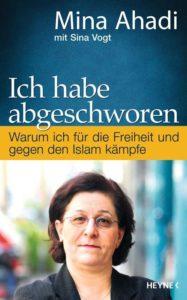 Mina Vogt AhadiIch habe abgeschworen Warum ich für die Freiheit und gegen den Islam kämpfe